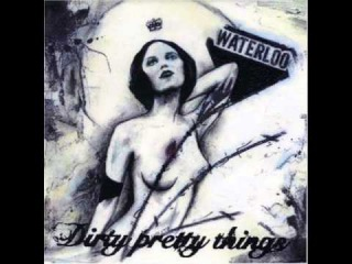 Dirty Pretty Things Waterloo To Anywhere Full Album