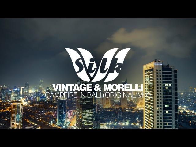 Vintage Morelli - Campfire In Bali [Silk Music]