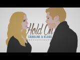 Caroline &amp Klaus Hold on