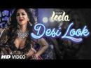 'Desi Look' VIDEO Song   Sunny Leone   Kanika Kapoor   Ek Paheli Leela