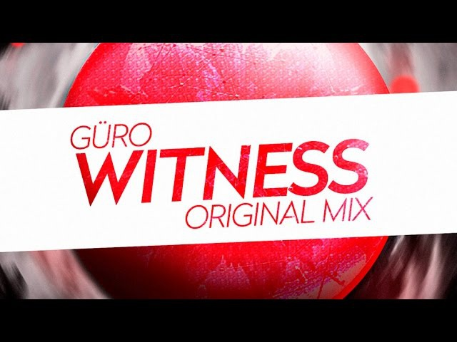 Güro - Witness (Original mix) [Preview , Electro House, Dutch House, Melborn Bounce, EDM, TOP]