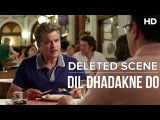 Kamal tells Lalit he is looking for an investor | Deleted Scenes | Dil Dhadakne Do