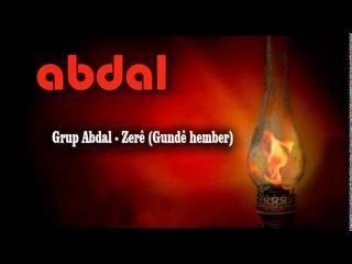 Grup Abdal - Zerê (Gundê hember)