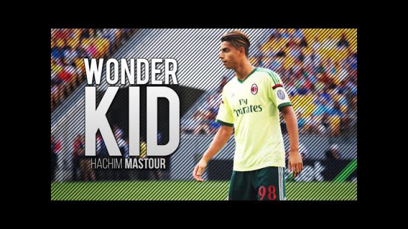 Hachim Mastour ● Wonder Kid ● Goals Skills HD