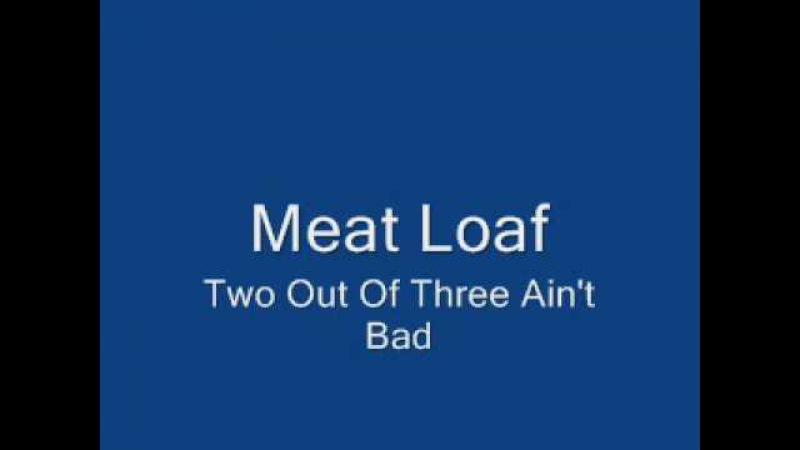 Meat Loaf-Two Out Of Three Ain't Bad