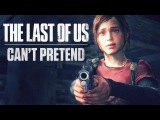 The Last of Us Can't Pretend
