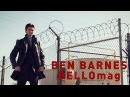 Ben Barnes for BELLO mag BTS Interview