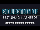 Collection of Best Jihadic Nasheed