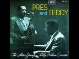 Lester Young &amp Teddy Wilson. Pres and Teddy