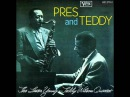 Lester Young Teddy Wilson Pres and Teddy