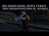 ESO Bard Song w/ Lyrics - Red Diamond AKA Chim-El Adabal (The Elder Scrolls Online)