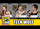 Teen Wolf Comic Con 2015 Panel - Tyler Posey, Dylan O'Brien, Holland Roden, Shelley Hennig, Season 6
