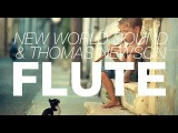 New World Sound &amp Thomas Newson - Flute (Original Mix)