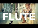 New World Sound Thomas Newson Flute Original Mix