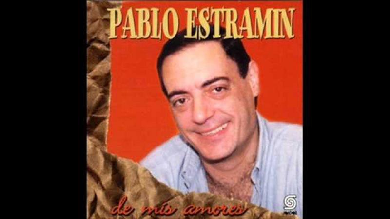 Estamos acostumbrados Pablo Estramín