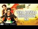 Tera Rastaa Chhodoon Na Chennai Express Shahrukh Khan Deepika Padukone