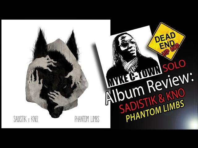 Sadistik Kno Phantom Limbs Solo Review   DEHH