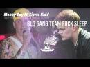 Money Boy Ft. Sierra Kidd - Glo Gang Team Fuck Sleep
