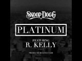 Snoop Dogg Feat. R. Kelly - Platinum