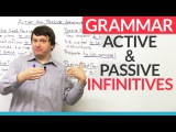 Grammar Active and Passive Infinitives