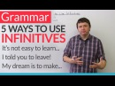 English Grammar 5 Ways to Use Infinitives