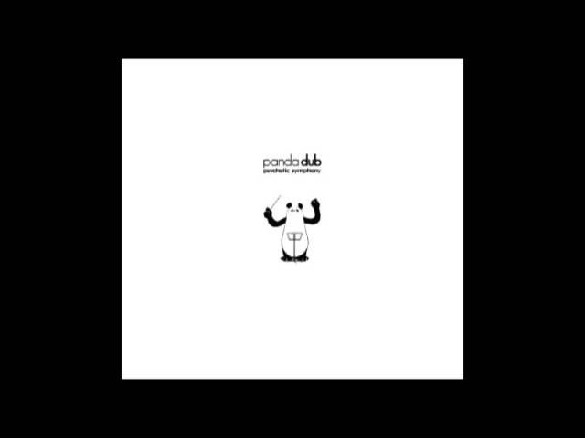 Panda Dub - Psychotic Symphony - Full Album