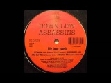Down Low Assassins - Who Got What (Feat Party Arty)