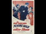Flying Wild (1941) Comedy Drama starring East Side Kids