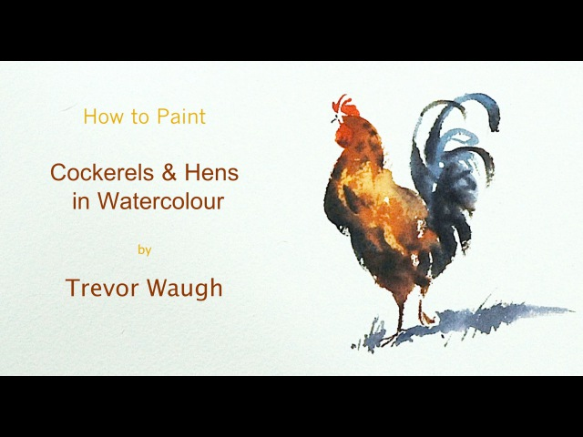 How to Paint Cockerels Hens in Watercolour
