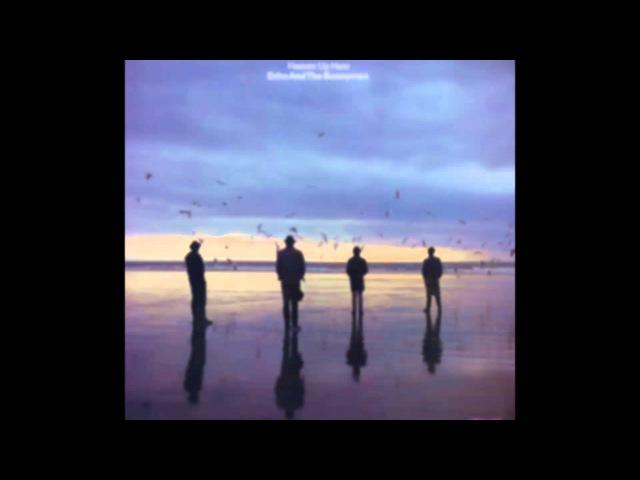 Echo The Bunnymen - Heaven Up Here (Full Album)