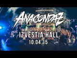 Anacondaz: Aftermovie (10/04/15 @ Известия Hall)