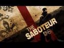 Прохождение игры The Saboteur 2 продолжение первой миссии