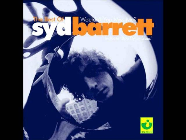 Syd Barrett - Wouldn't you miss me