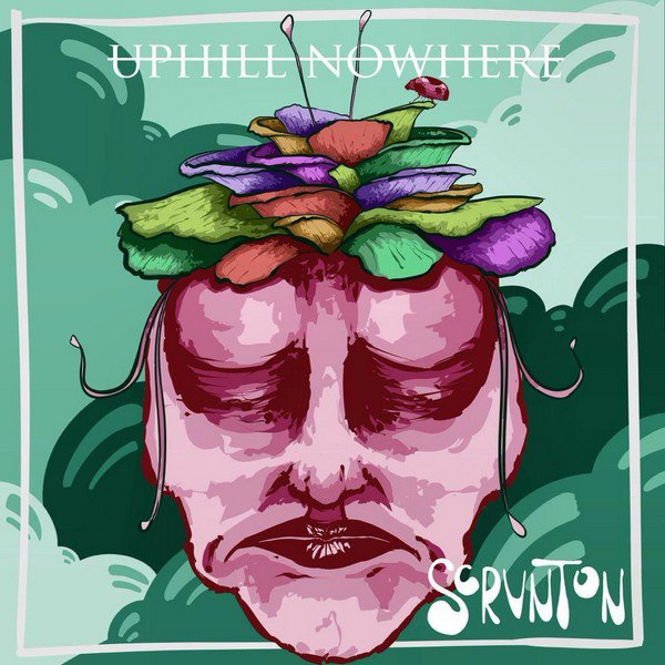 Scrvnton - Uphill Nowhere [EP] (2015)