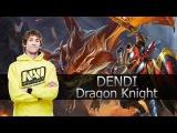 Dendi ● Dragon Knight ● Stream (Gameplay & Commentary)