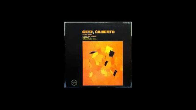 Stan Getz Joao Gilberto - Getz/Gilberto (1963)