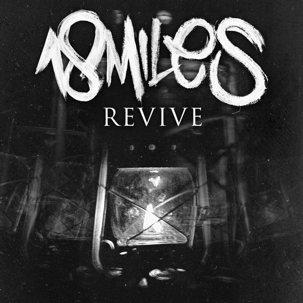 18 Miles - Revive [EP] (2015)