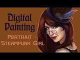 Digital painting - Portrait/Портрет - Steampunk girl (with stock photo)