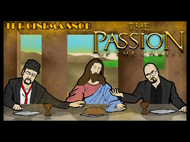The Cinema Snob The Nostalgia Critic: THE PASSION OF THE CHRIST