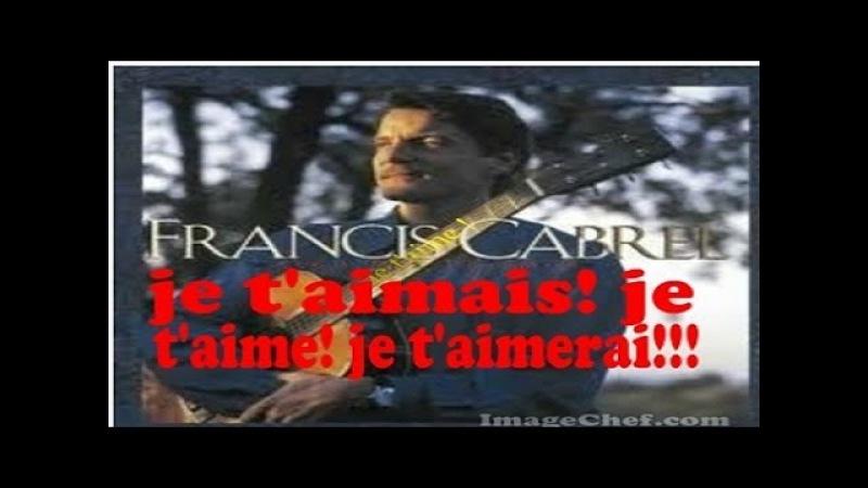 Francis Cabrel - Je T'aimais, Je T'aime, Je T'aimerai ( Sous titres ; traducere română )