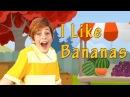 I Like Bananas - English Songs for Kids with Lyrics