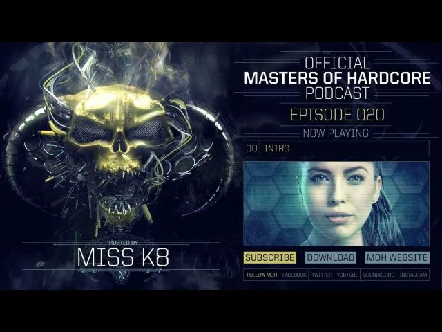 Miss K8 - Masters of Hardcore Podcast 020