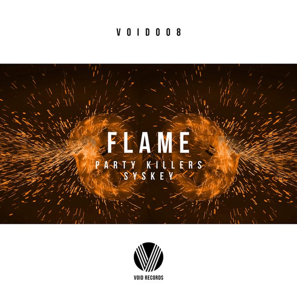 Party Killers & Syskey – Flame (Original Mix)