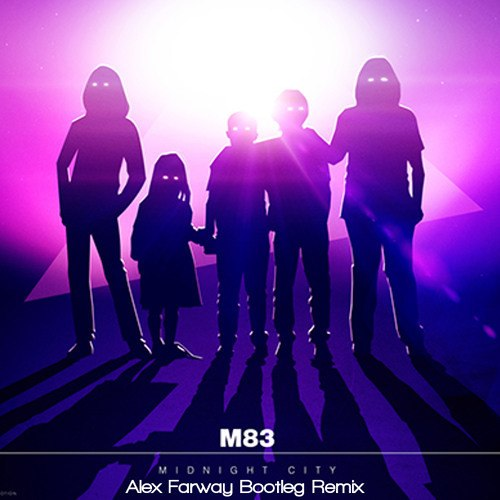 M83 – Midnight City (Alex Farway Bootleg Remix)