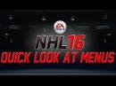 NHL 16 News | Quick Look At Menus | Main/Be A Pro/HUT/Action Tracker/Customization