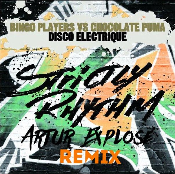 Bingo Players Vs Chocolate Puma  – Disco Electrique (Artur Explose Remix)