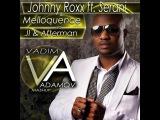 Johnny Roxx ft. Serani &amp Melloquencevs vs Jl &amp Afterman - Party Tun Up DJ Vadim Adamov Mash Up