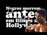 Negros morrem antes em filmes de Hollywood #1