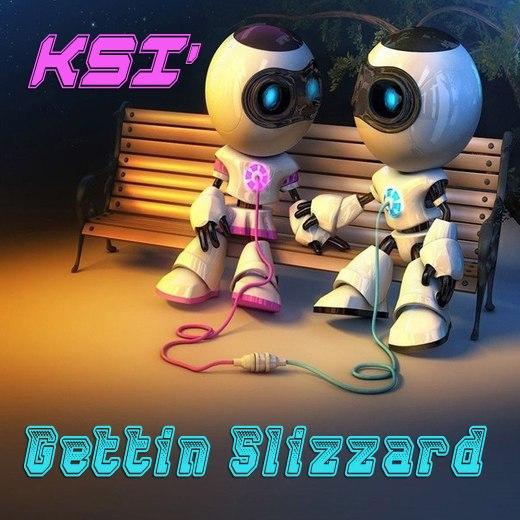 KSI' - Gettin Slizzard