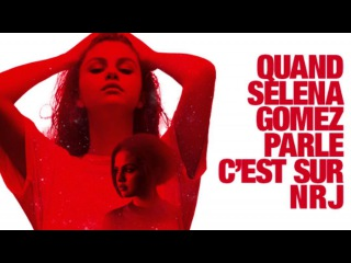 Selena Gomez Talks About Good For You & Her New Album With NRJ Hit Music Only